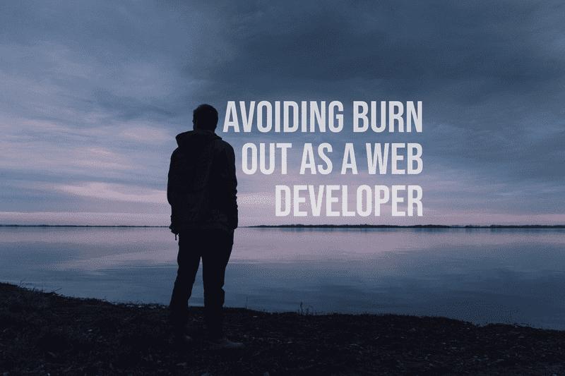 Avoiding Burn Out as a Web Developer