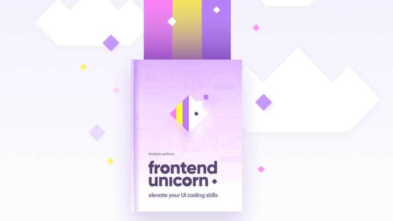 Frontend unicorn book. New book about becoming frontend unicorn - developer better than regular.