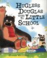 Hugless Douglas goes to little school by David Melling