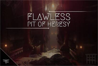 Pit of Heresy (Flawless)