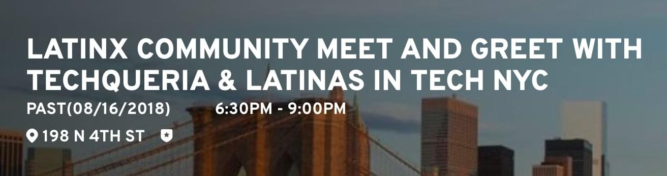 Latinx Community Meet And Greet With Techqueria Latinas In Tech Nyc