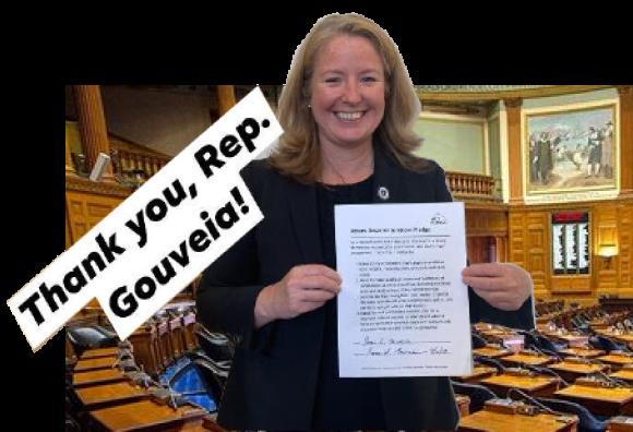 Rep Gouveia signed the pledge!
