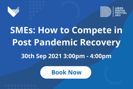 SMEs: How to Compete in Post Pandemic Recovery