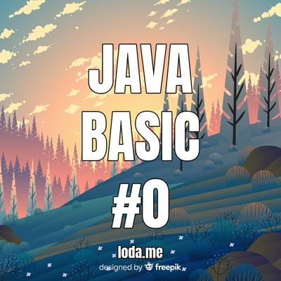 「Java basic #0」Giới thiệu Series Java căn bản.