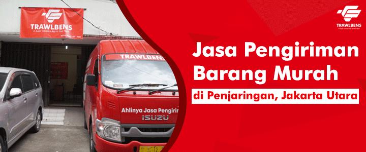 Jasa Pengiriman Barang Murah di Penjaringan, Jakarta Utara