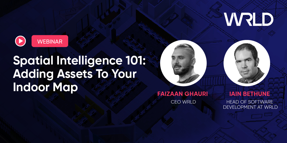Webinar - Spatial Intelligence 101: Adding Assets to your Indoor Map