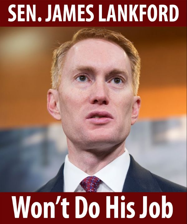 Senator Lankford won't do his job!