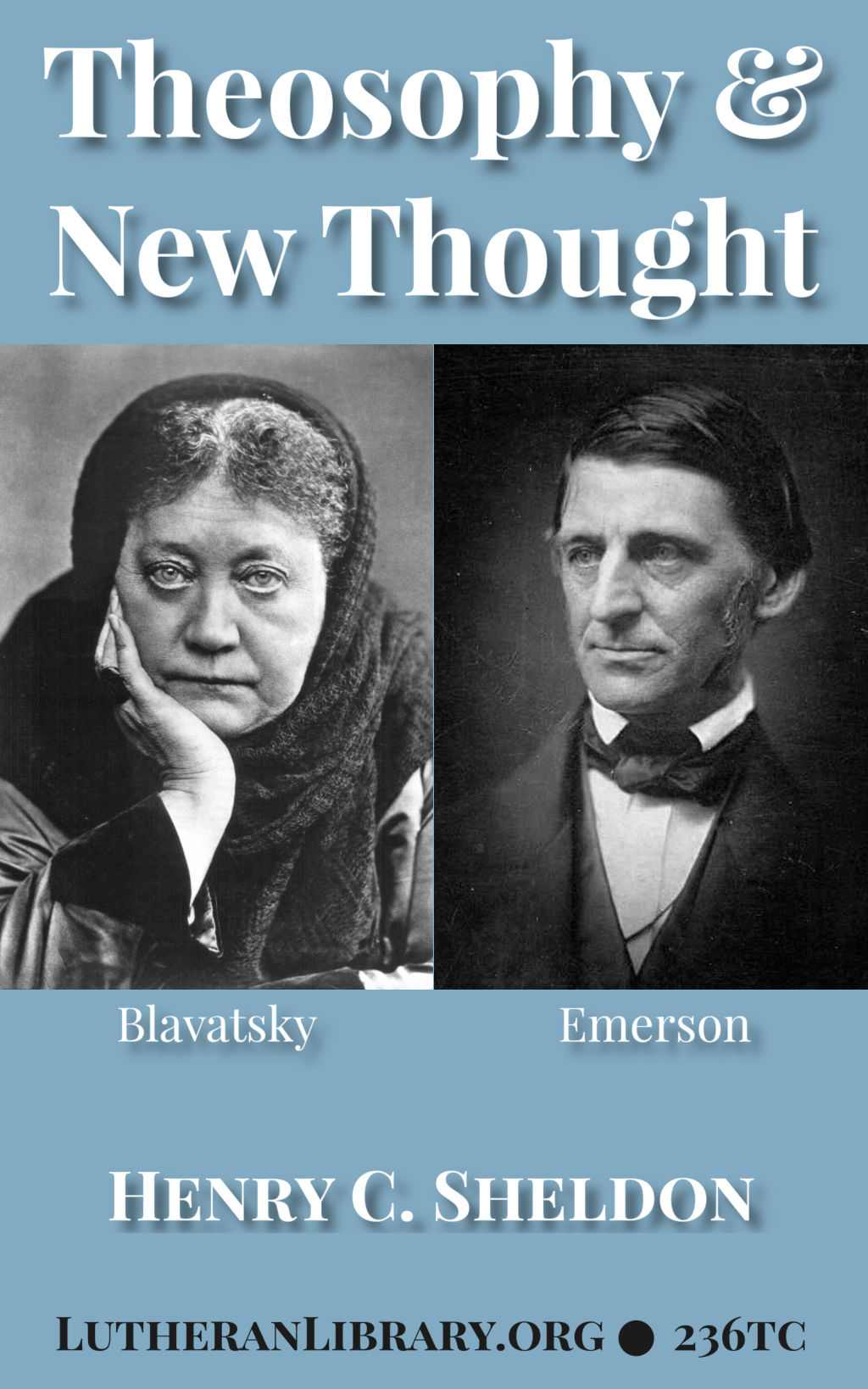 Theosophy and New Thought by Henry Clay Sheldon