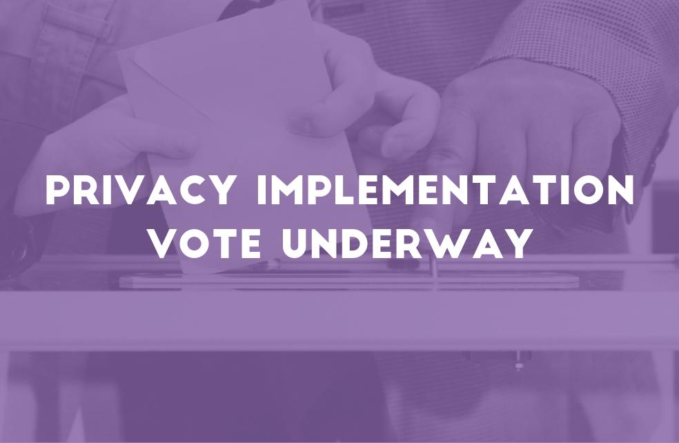 Privacy Implementation Vote Underway