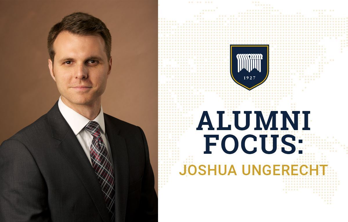 Alumni Focus: Joshua Ungerecht