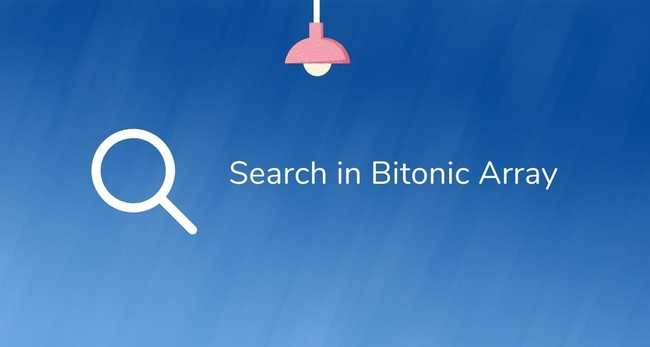 Search in Bitonic Array