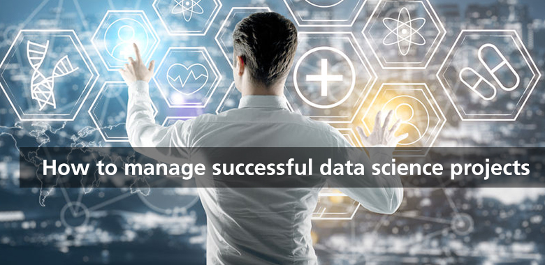 how to manage successful data science projects