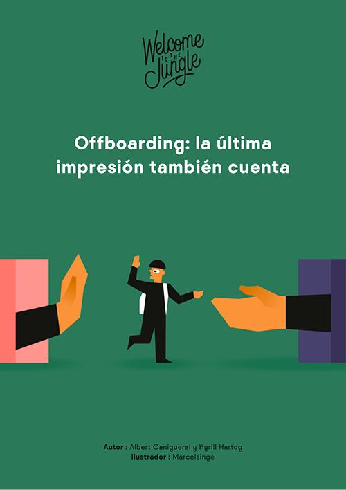 Offboarding: la última impresión también cuenta