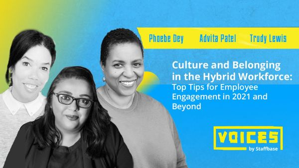 Culture and Belonging in the Hybrid Workforce: Top Tips for Employee Engagement in 2021 and Beyond