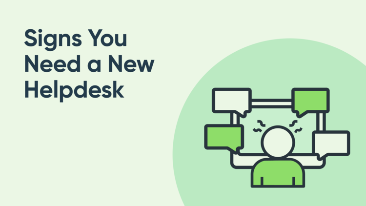 5 Telltale Signs You Need a New Helpdesk Ticketing System