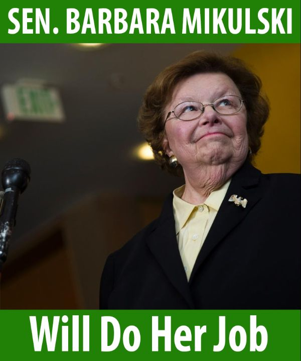 Senator Mikulski will do her job!