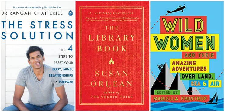 The Stress Solution, The Library Book, Wild Women and their amazing adventures