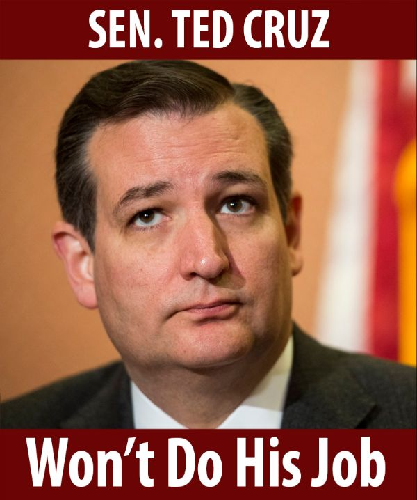 Senator Cruz won't do his job!
