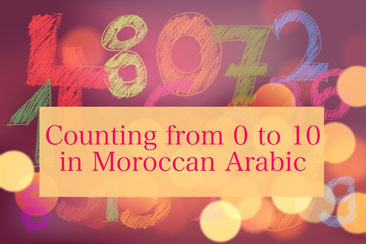 Counting from 0 to 10 in Moroccan Arabic