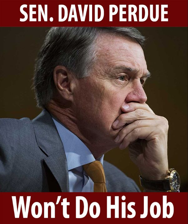 Senator Perdue won't do his job!