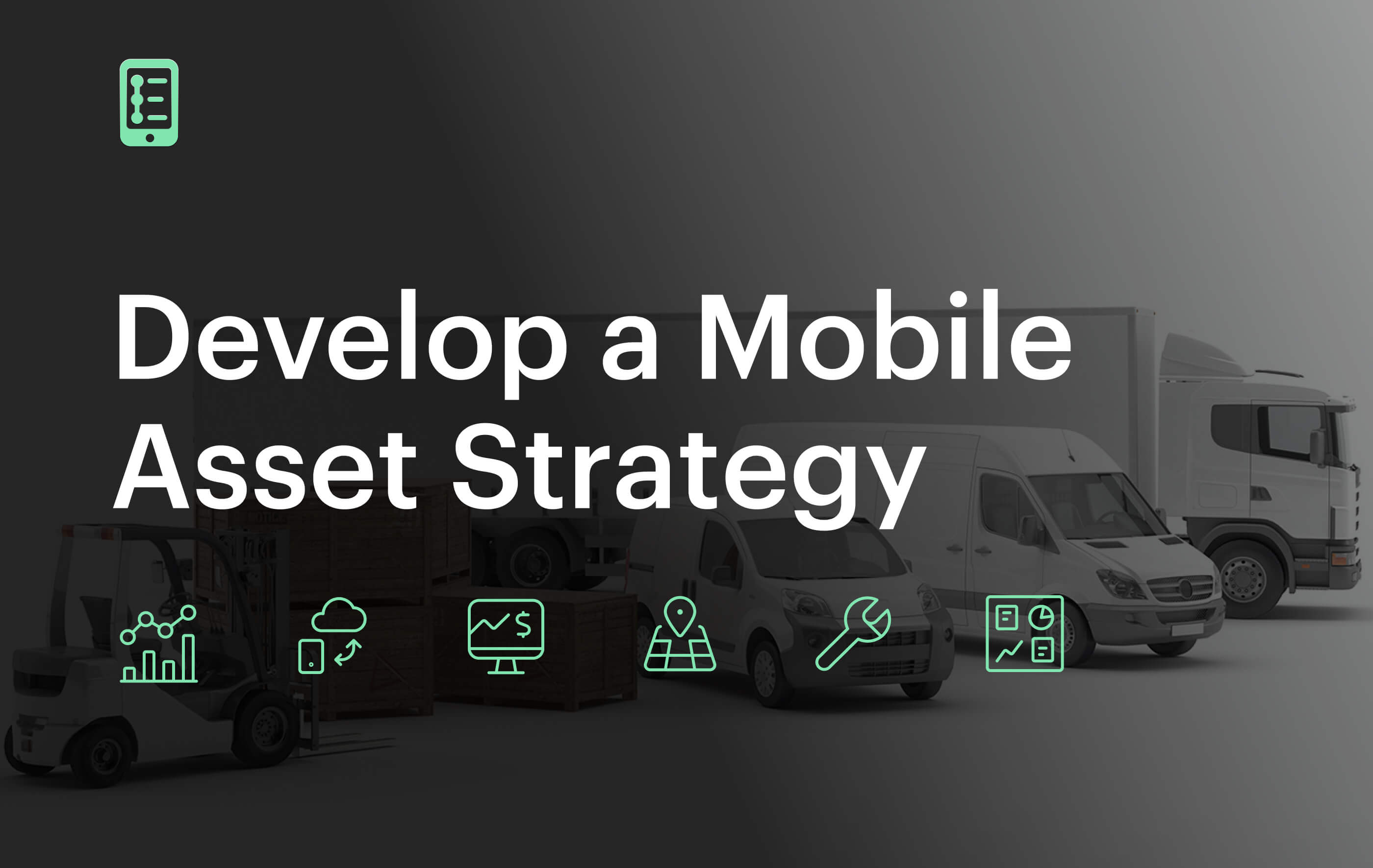 Mobile asset strategy
