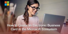 How to Create an Electronic Business Card in the Microsoft Ecosystem