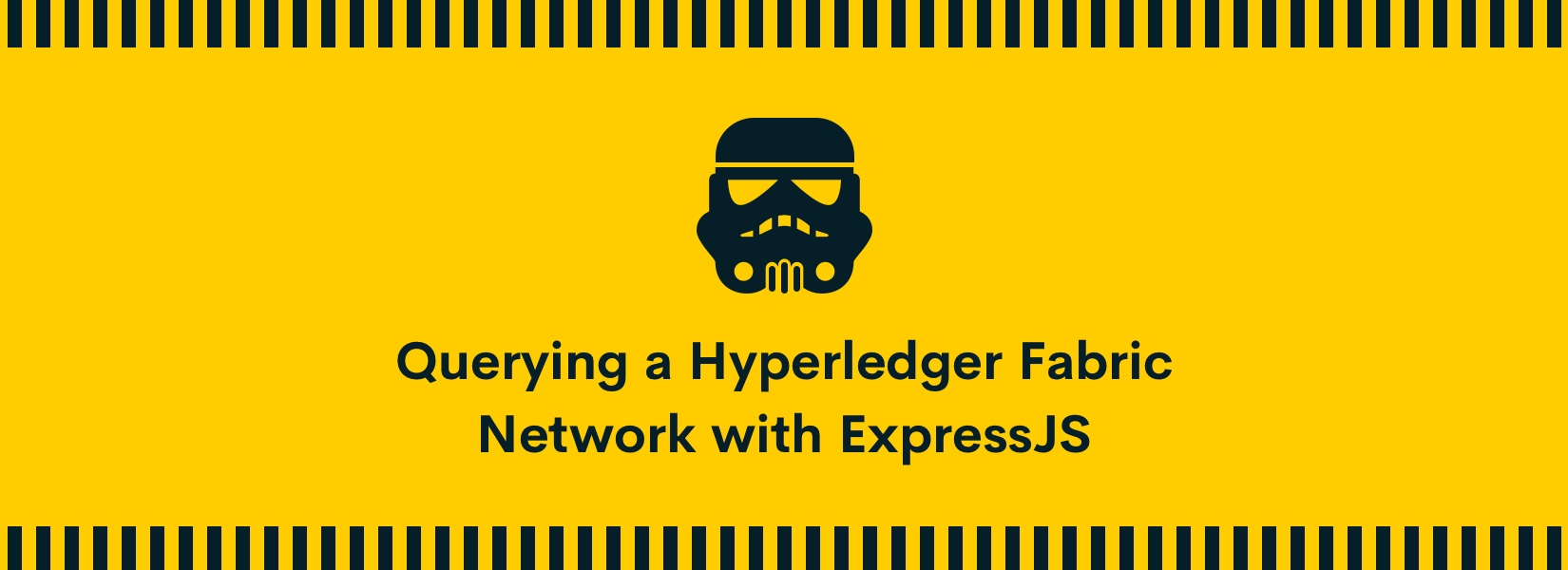 Dummies Guide to Querying a Hyperledger Fabric Blockchain Network with ExpressJS