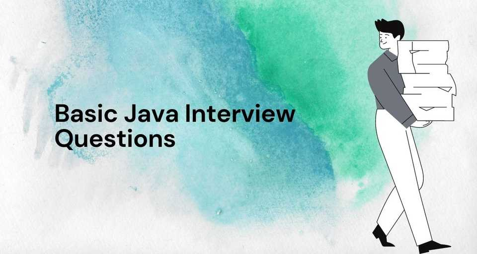 Basic Java Interview Questions with Answers
