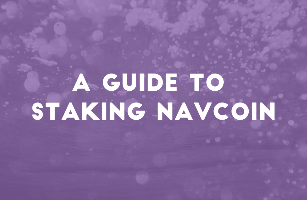 Guide to Staking NavCoin