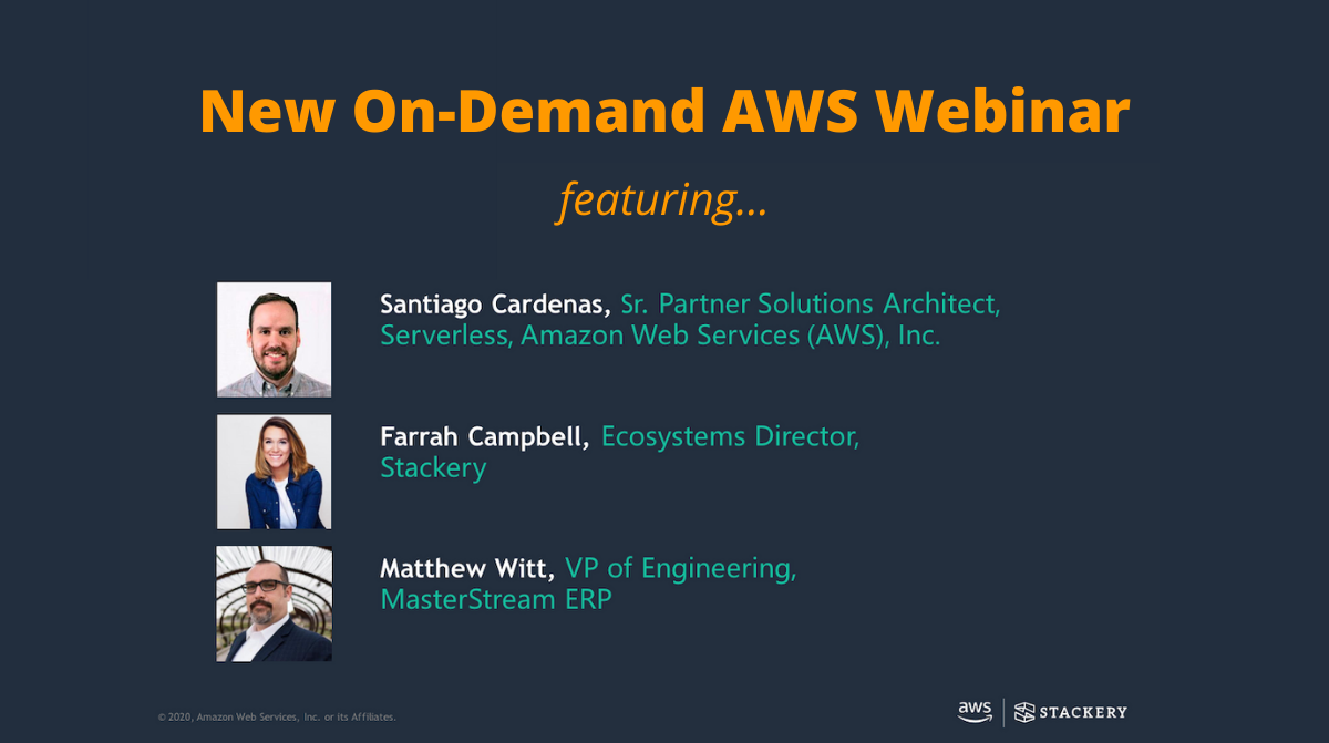 On-Demand Webinar — Modernizing Monolithic Apps with AWS & Stackery