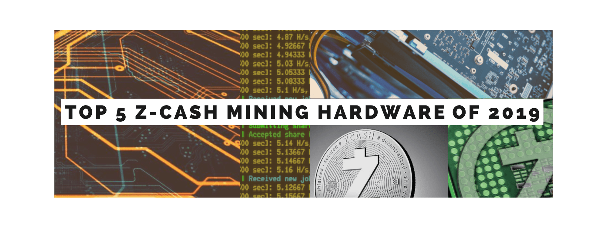 Top 5 ZCash Mining Hardware of 2019!