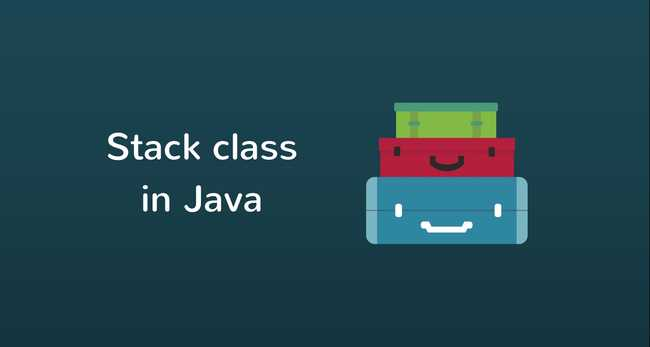 Java Stack Class Tutorial with Examples