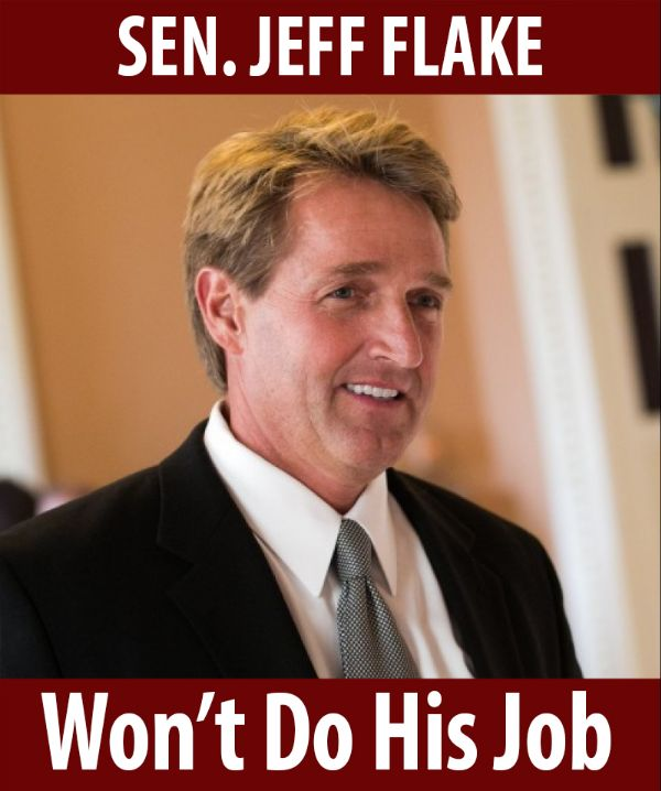 Senator Flake won't do his job!