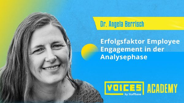 Dr. Angela Berrisch: Erfolgsfaktor Employee Engagement in der Analysephase