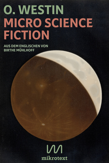 Micro Science Fiction von O. Westin