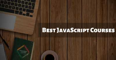 Best JavaScript Courses & Tutorials in 2020 (Free & Paid)