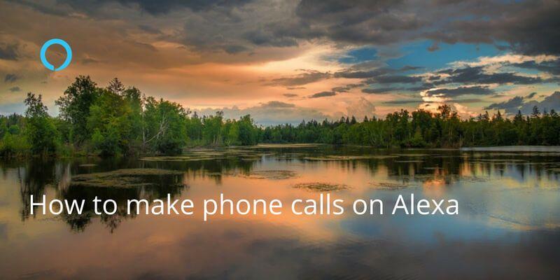 How to Make Phone Calls On Alexa