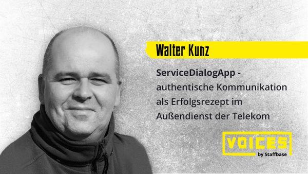 Walter Kunz: ServiceDialogApp, authentische Kommunikation im Außendienst der Telekom