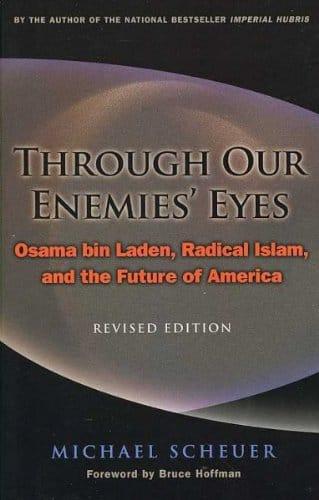 Michael F. Scheuer — Through Our Enemies' Eyes