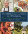 Mediterranean cooking for diabetics: delicious dishes to control or avoid diabetes by Robin Ellis