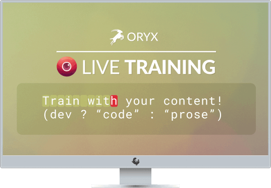 Oryx: Live Training