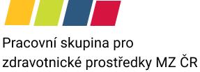 Pracovní skupina pro zdravotnické prostředky MZ ČR