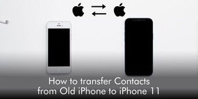 How to Transfer Contacts from Old iPhone to iPhone 11