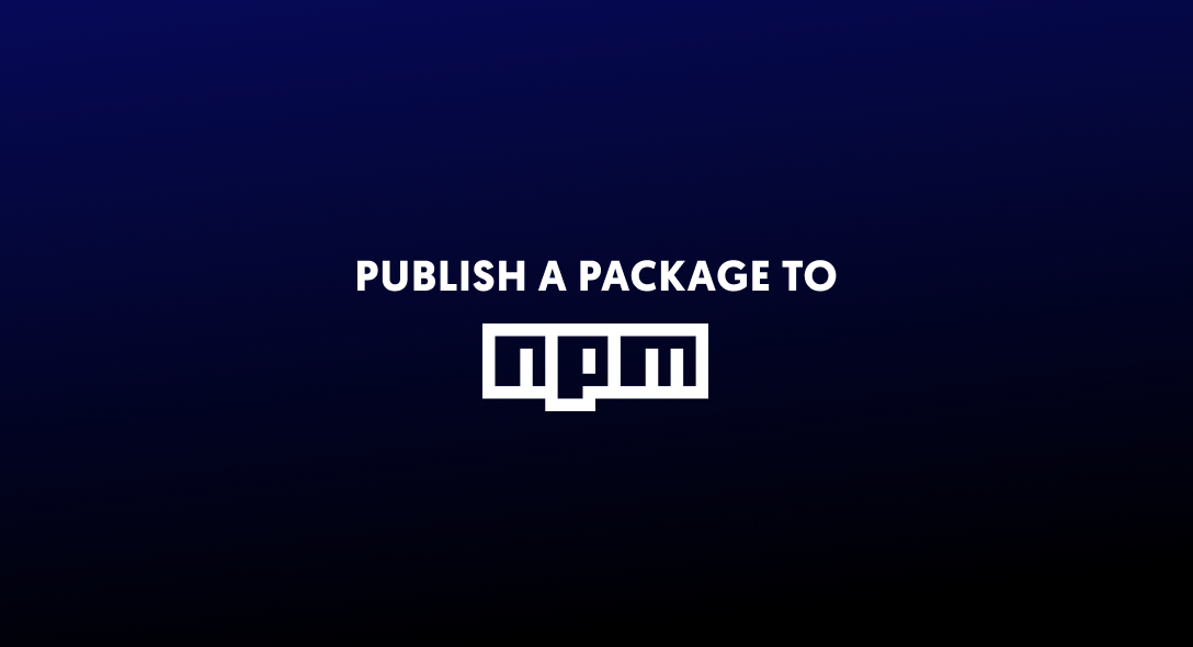 How to Publish a Package to NPM