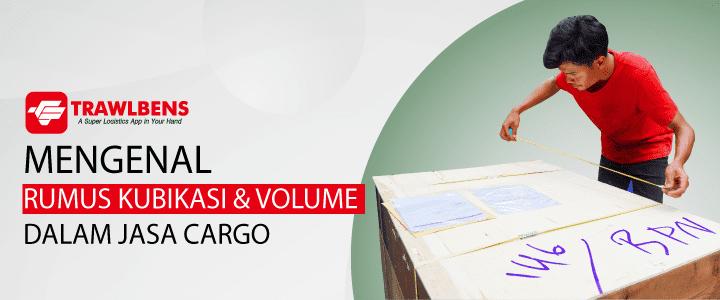 Rumus Kubikasi dan Rumus Volume dalam Jasa Cargo