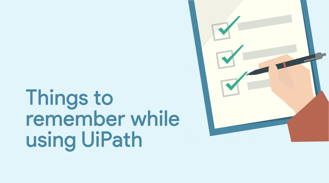 Things to remember while using UiPath