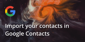 How to Import your contacts in Google Contacts