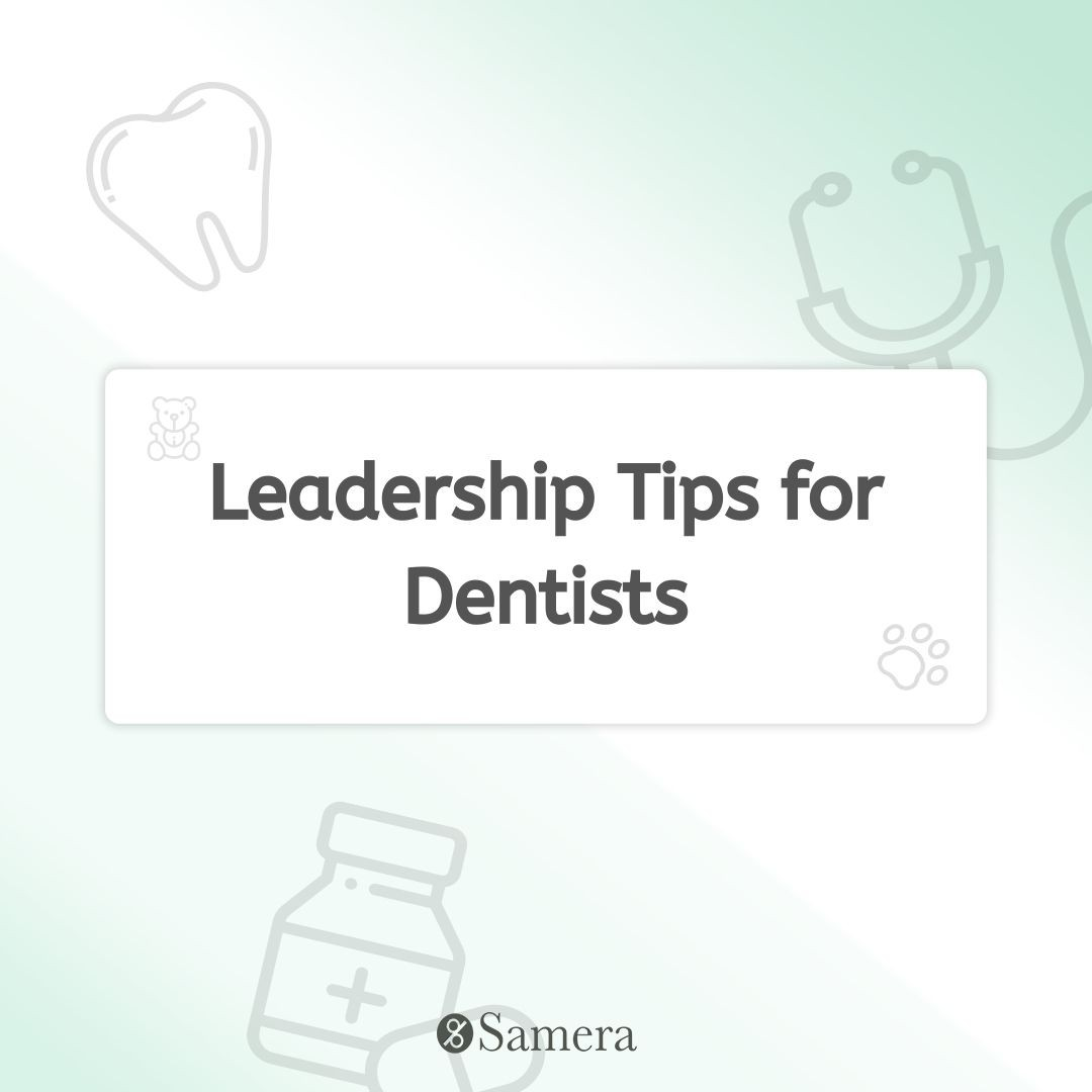 Leadership Tips for Dentists
