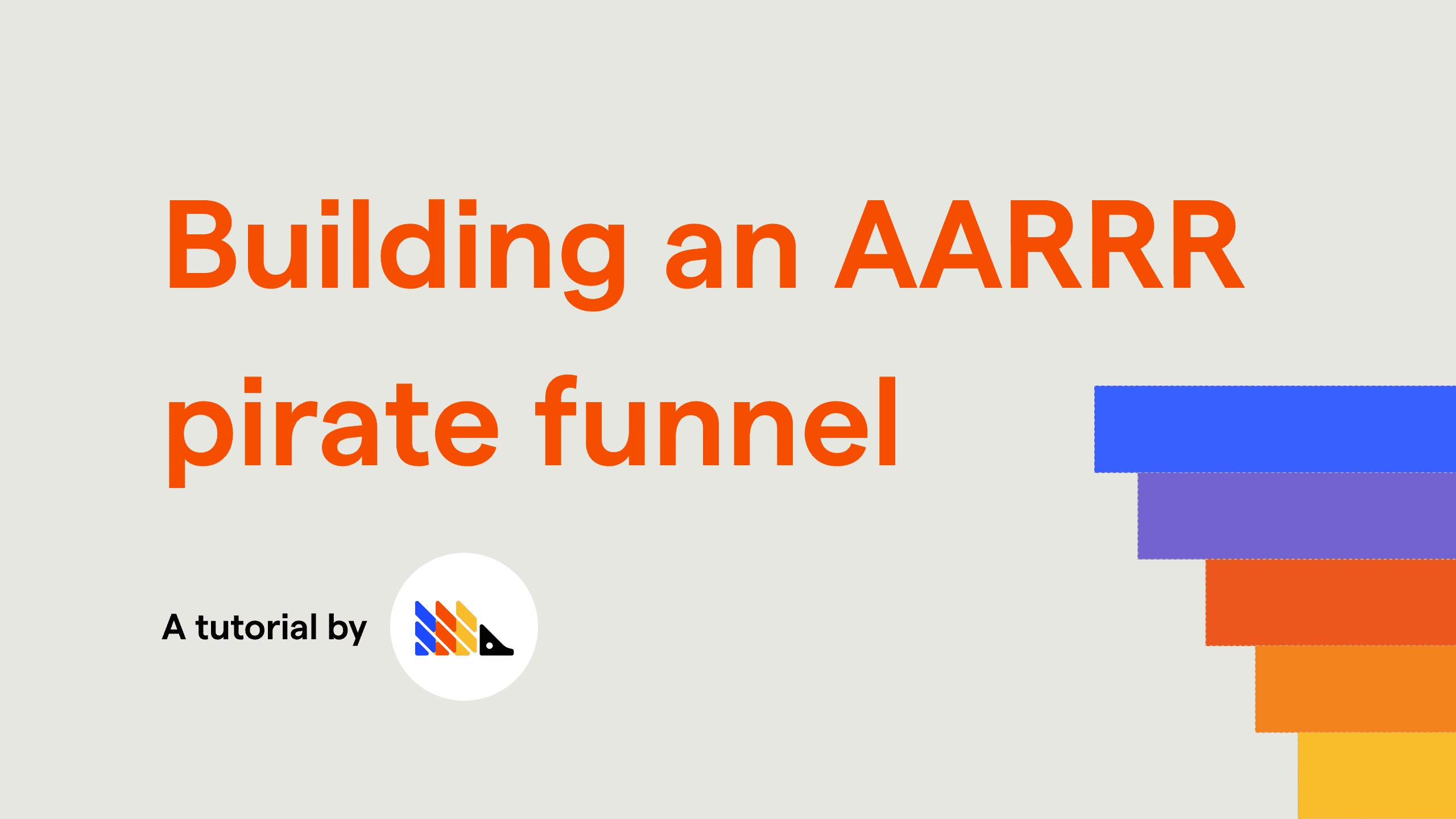 Building an AARRR pirate funnel