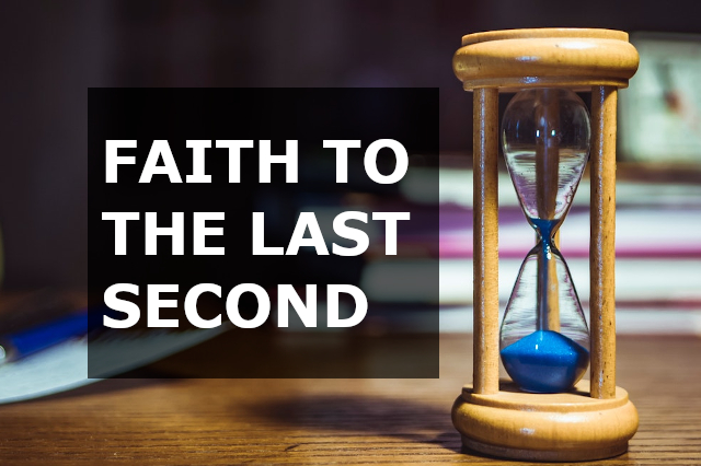 Faith to the last second